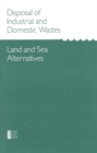 Disposal of Industrial and Domestic Wastes : Land and Sea Alternatives - eBook