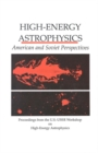 High-Energy Astrophysics : American and Soviet Perspectives/Proceedings from the U.S.-U.S.S.R. Workshop on High-Energy Astrophysics - eBook