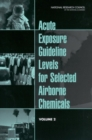 Acute Exposure Guideline Levels for Selected Airborne Chemicals : Volume 2 - eBook