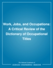 Work, Jobs, and Occupations : A Critical Review of the Dictionary of Occupational Titles - eBook