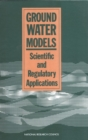 Ground Water Models : Scientific and Regulatory Applications - eBook