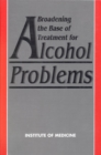 Broadening the Base of Treatment for Alcohol Problems - eBook