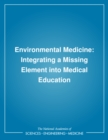 Environmental Medicine : Integrating a Missing Element into Medical Education - eBook