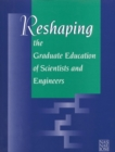 Reshaping the Graduate Education of Scientists and Engineers - eBook