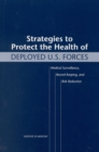 Strategies to Protect the Health of Deployed U.S. Forces : Medical Surveillance, Record Keeping, and Risk Reduction - eBook