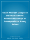 Soviet-American Dialogue in the Social Sciences : Research Workshops on Interdependence Among Nations - eBook
