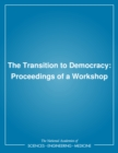 The Transition to Democracy : Proceedings of a Workshop - eBook