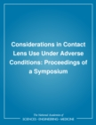 Considerations in Contact Lens Use Under Adverse Conditions : Proceedings of a Symposium - eBook