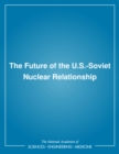 The Future of the U.S.-Soviet Nuclear Relationship - eBook