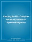 Keeping the U.S. Computer Industry Competitive : Systems Integration - eBook