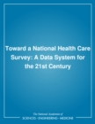 Toward a National Health Care Survey : A Data System for the 21st Century - eBook