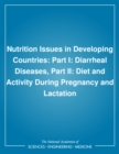 Nutrition Issues in Developing Countries : Part I: Diarrheal Diseases, Part II: Diet and Activity During Pregnancy and Lactation - eBook