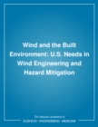 Wind and the Built Environment : U.S. Needs in Wind Engineering and Hazard Mitigation - eBook