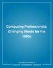 Computing Professionals : Changing Needs for the 1990s - eBook