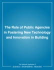 The Role of Public Agencies in Fostering New Technology and Innovation in Building - eBook