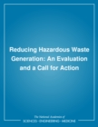 Reducing Hazardous Waste Generation : An Evaluation and a Call for Action - eBook