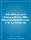 Materials Science and Engineering for the 1990s : Maintaining Competitiveness in the Age of Materials - eBook
