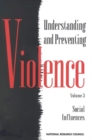 Understanding and Preventing Violence, Volume 3 : Social Influences - eBook