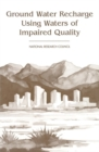 Ground Water Recharge Using Waters of Impaired Quality - eBook