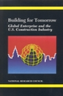 Building for Tomorrow : Global Enterprise and the U.S. Construction Industry - eBook