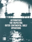 Alternatives for Inspecting Outer Continental Shelf Operations - eBook