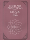 Food Aid Projections for the Decade of the 1990s - eBook