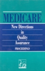 Medicare : New Directions in Quality Assurance Proceedings - eBook