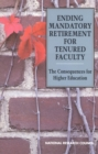 Ending Mandatory Retirement for Tenured Faculty : The Consequences for Higher Education - eBook