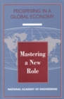Mastering a New Role : Shaping Technology Policy for National Economic Performance - eBook