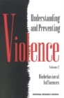 Understanding and Preventing Violence, Volume 2 : Biobehavioral Influences - eBook