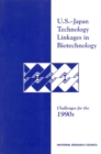 U.S.-Japan Technology Linkages in Biotechnology : Challenges for the 1990s - eBook
