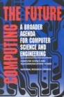 Computing the Future : A Broader Agenda for Computer Science and Engineering - eBook