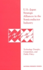 U.S.-Japan Strategic Alliances in the Semiconductor Industry : Technology Transfer, Competition, and Public Policy - eBook