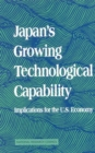 Japan's Growing Technological Capability : Implications for the U.S. Economy - eBook