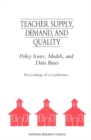 Teacher Supply, Demand, and Quality : Policy Issues, Models, and Data Bases - eBook