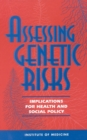 Assessing Genetic Risks : Implications for Health and Social Policy - eBook