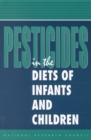 Pesticides in the Diets of Infants and Children - eBook