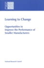 Learning to Change : Opportunities to Improve the Performance of Smaller Manufacturers - eBook