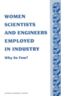 Women Scientists and Engineers Employed in Industry : Why So Few? - eBook