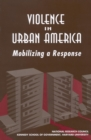 Violence in Urban America : Mobilizing a Response - eBook