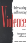 Understanding and Preventing Violence, Volume 4 : Consequences and Control - eBook