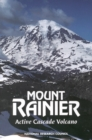 Mount Rainier : Active Cascade Volcano - eBook