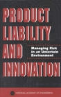 Product Liability and Innovation : Managing Risk in an Uncertain Environment - eBook
