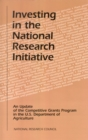 Investing in the National Research Initiative : An Update of the Competitive Grants Program in the U.S. Department of Agriculture - eBook