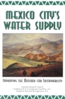 Mexico City's Water Supply : Improving the Outlook for Sustainability - eBook