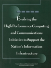 Evolving the High Performance Computing and Communications Initiative to Support the Nation's Information Infrastructure - eBook
