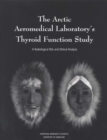 The Arctic Aeromedical Laboratory's Thyroid Function Study : A Radiological Risk and Ethical Analysis - eBook
