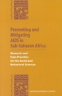 Preventing and Mitigating AIDS in Sub-Saharan Africa : Research and Data Priorities for the Social and Behavioral Sciences - eBook