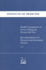 Health Consequences of Service During the Persian Gulf War : Recommendations for Research and Information Systems - eBook