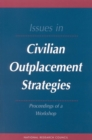 Issues in Civilian Outplacement Strategies : Proceedings of a Workshop - eBook